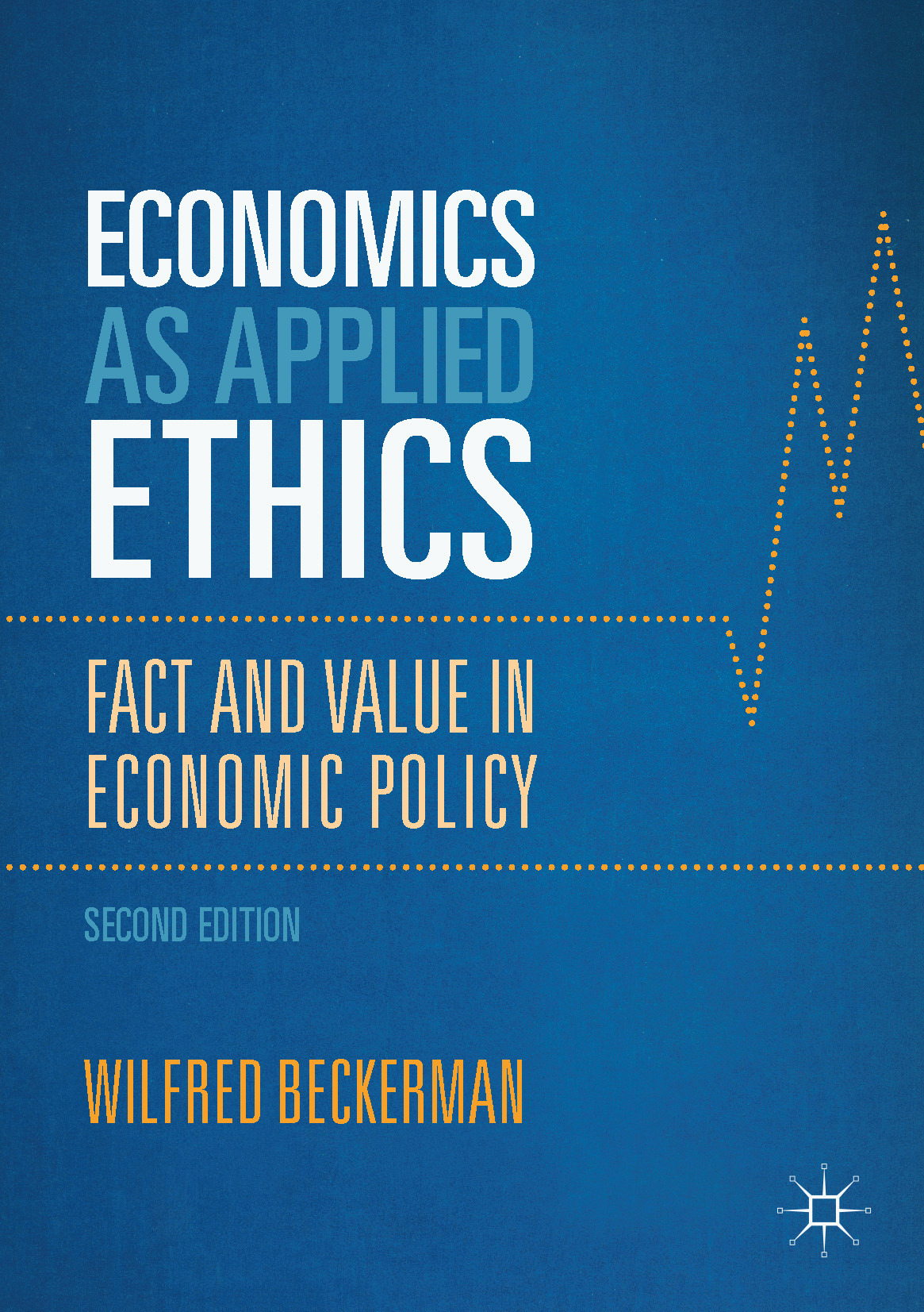 Beckerman, Wilfred - Economics as Applied Ethics, ebook