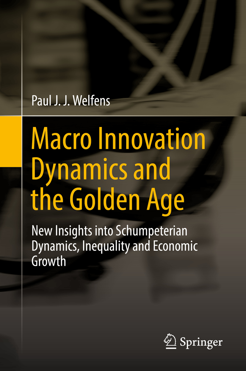 Welfens, Paul J. J. - Macro Innovation Dynamics and the Golden Age, ebook