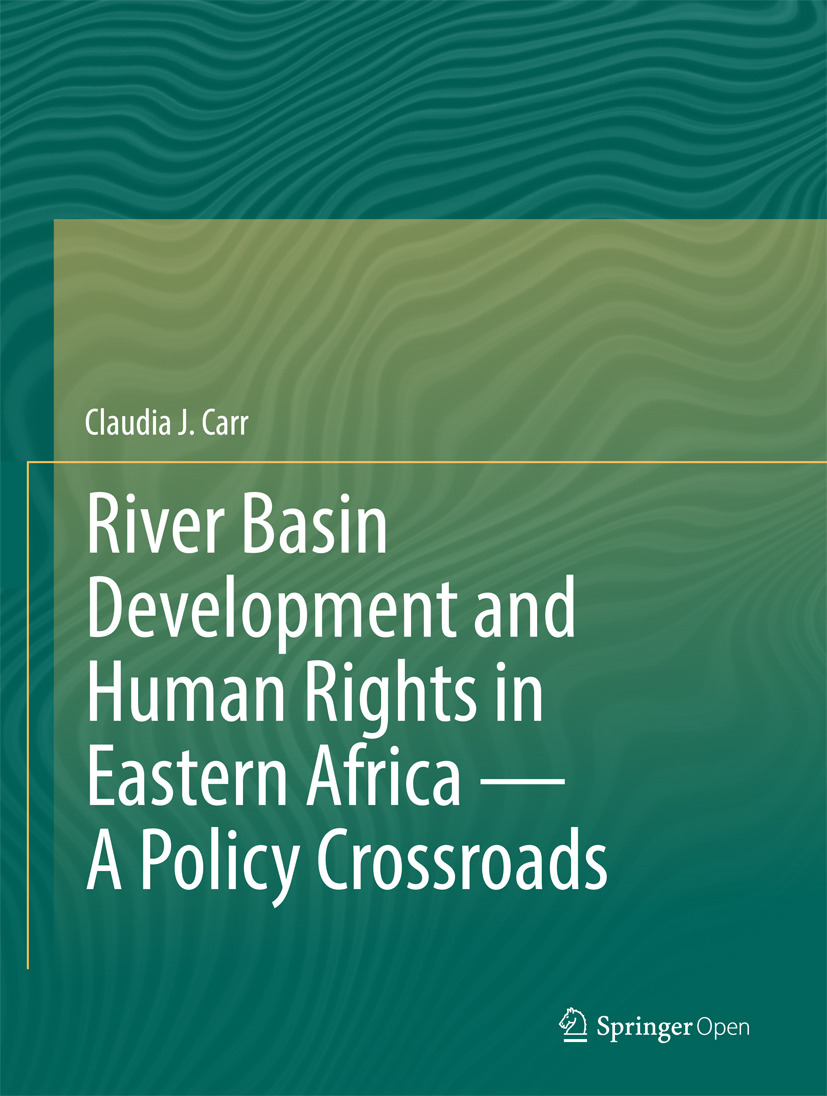 Carr, Claudia J. - River Basin Development and Human Rights in Eastern Africa — A Policy Crossroads, ebook