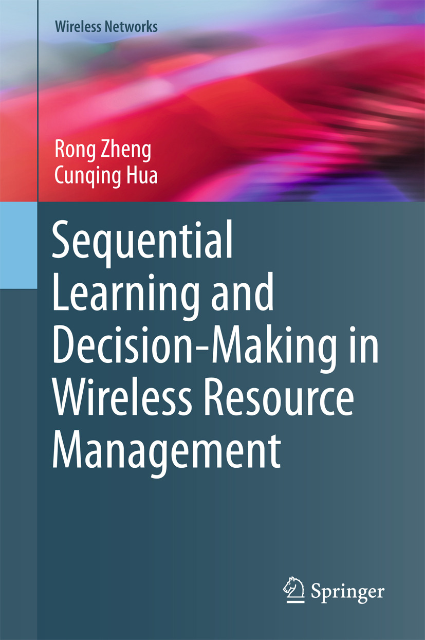 Hua, Cunqing - Sequential Learning and Decision-Making in Wireless Resource Management, ebook