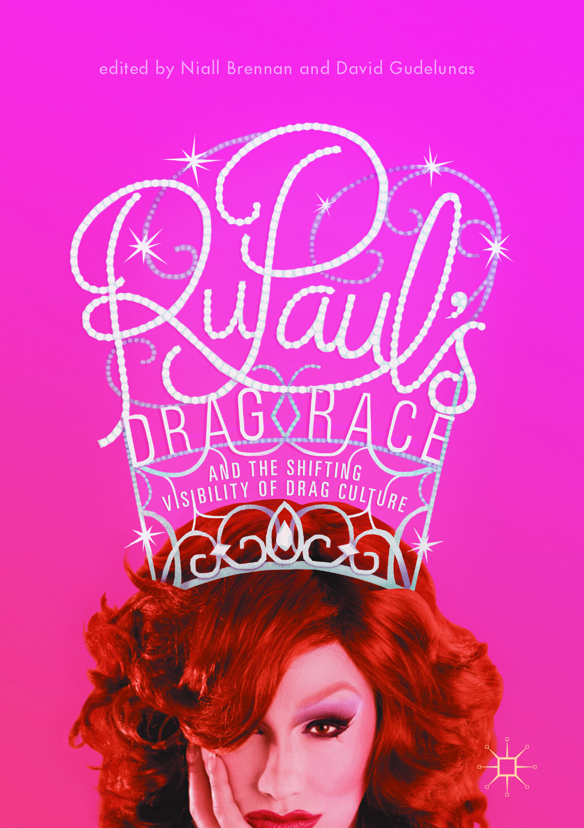 Brennan, Niall - RuPaul's Drag Race and the Shifting Visibility of Drag Culture, e-kirja