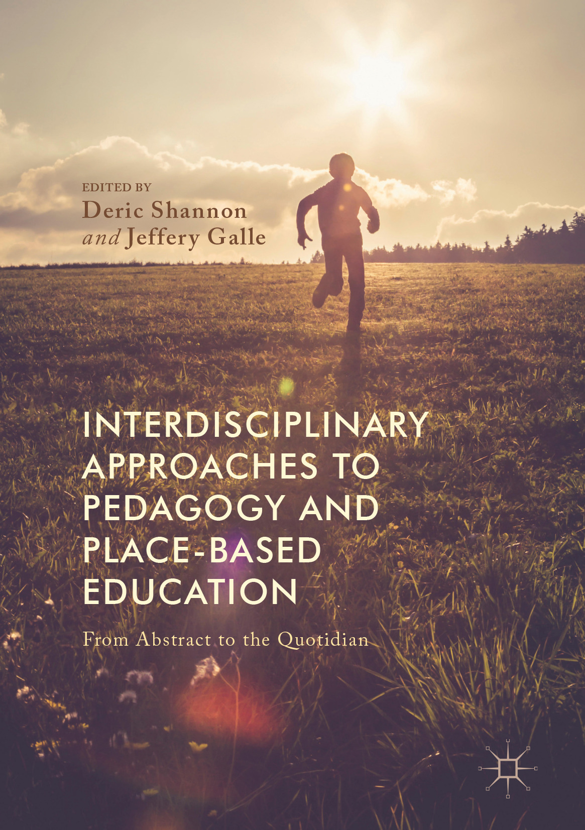 Galle, Jeffery - Interdisciplinary Approaches to Pedagogy and Place-Based Education, ebook