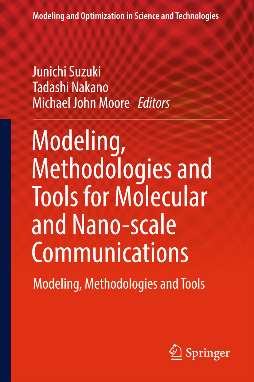 Moore, Michael John - Modeling, Methodologies and Tools for Molecular and Nano-scale Communications, e-bok