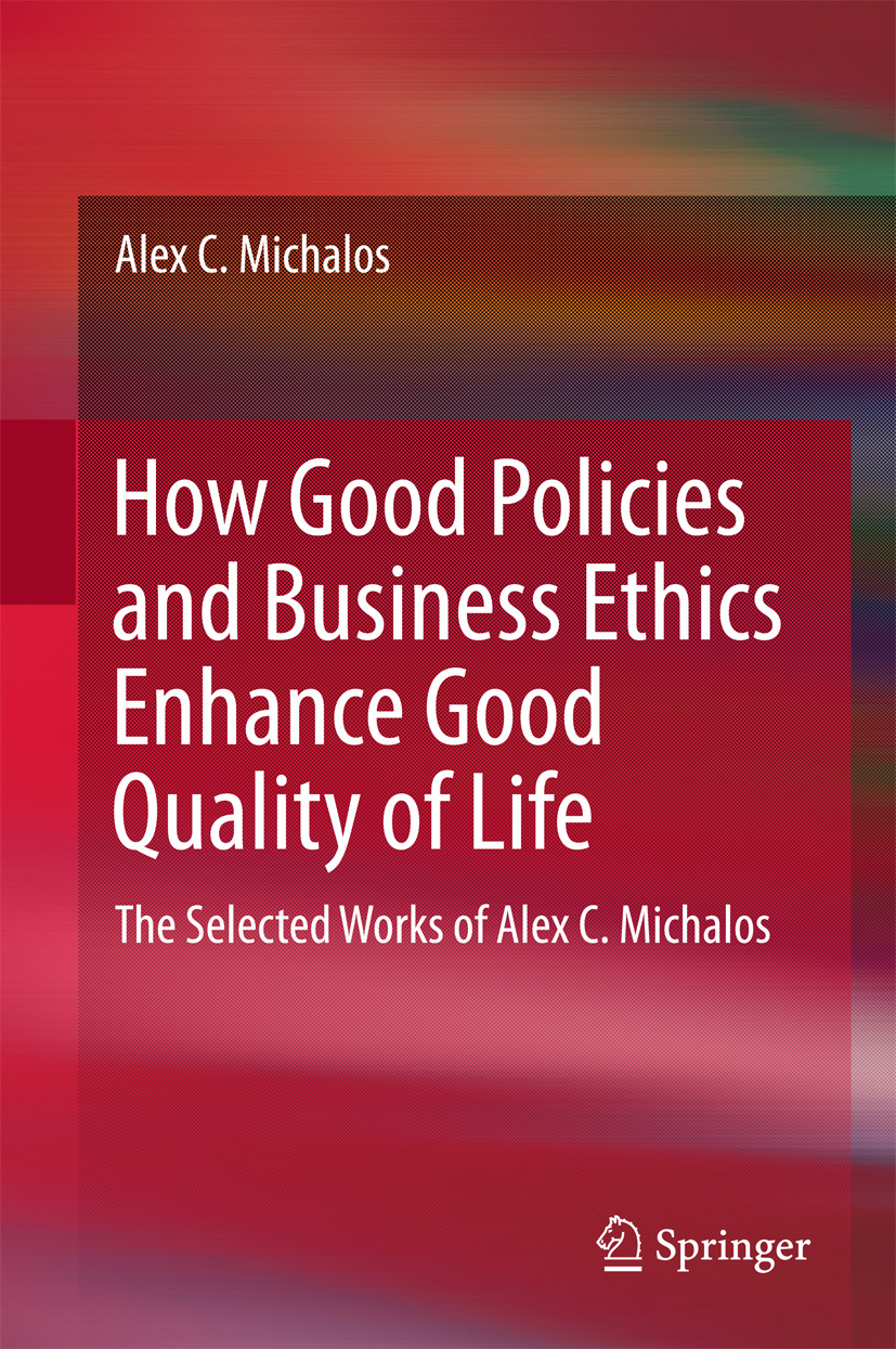 Michalos, Alex C. - How Good Policies and Business Ethics Enhance Good Quality of Life, ebook