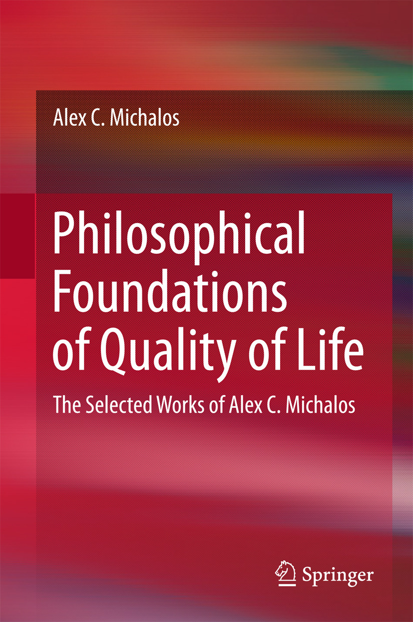 Michalos, Alex C. - Philosophical Foundations of Quality of Life, ebook