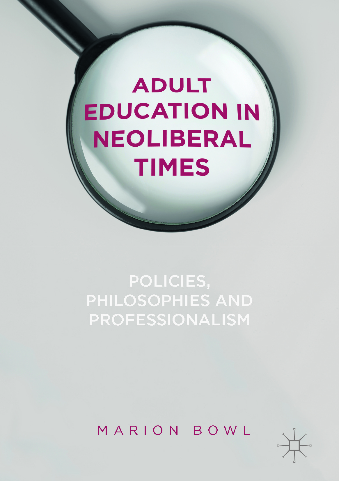Bowl, Marion - Adult Education in Neoliberal Times, ebook