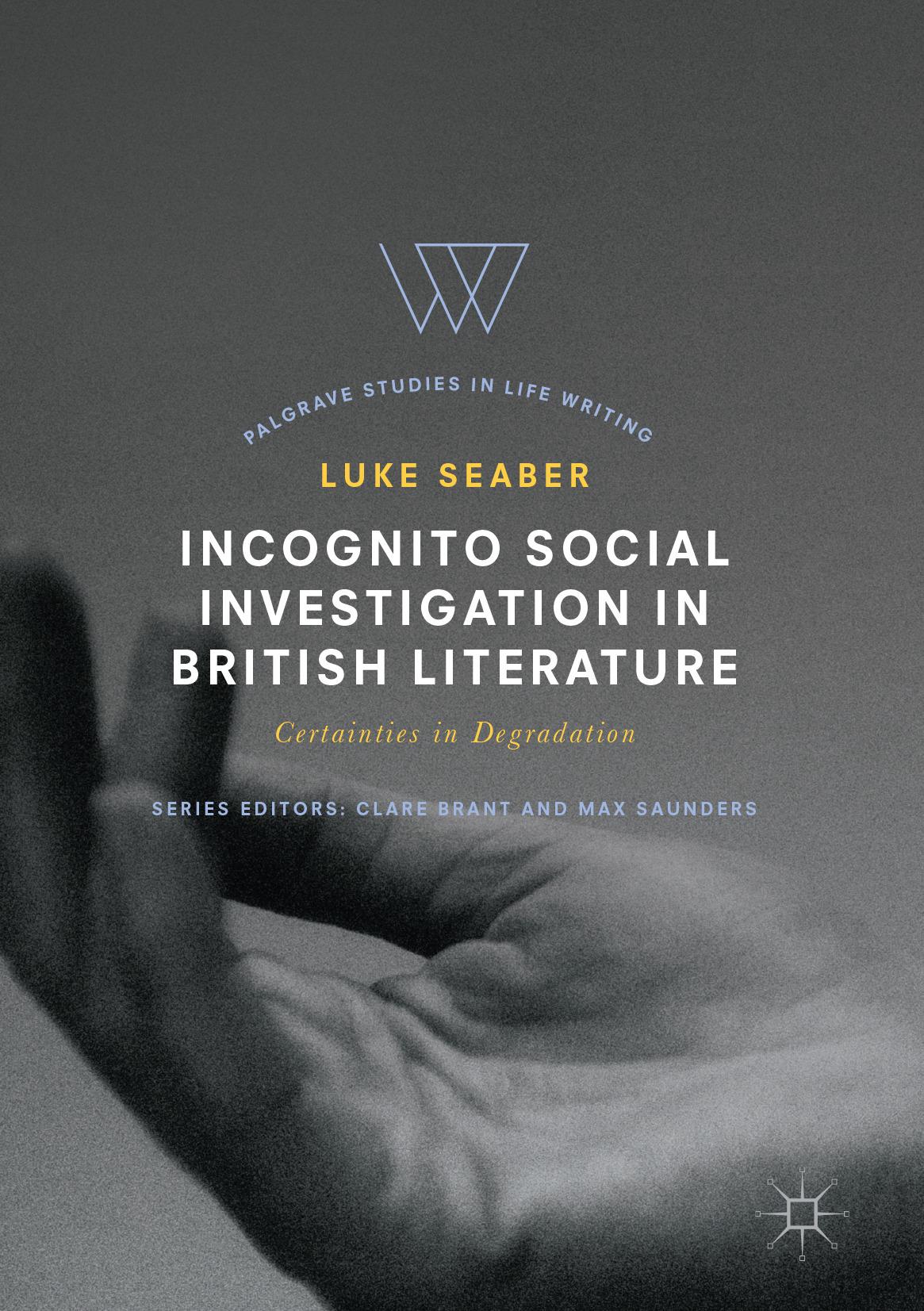 Seaber, Luke - Incognito Social Investigation in British Literature, ebook