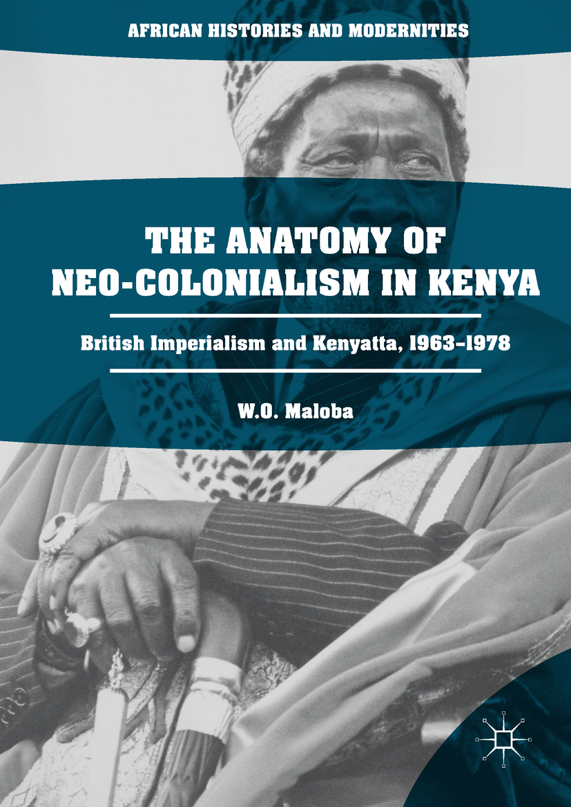 Maloba, W. O. - The Anatomy of Neo-Colonialism in Kenya, ebook
