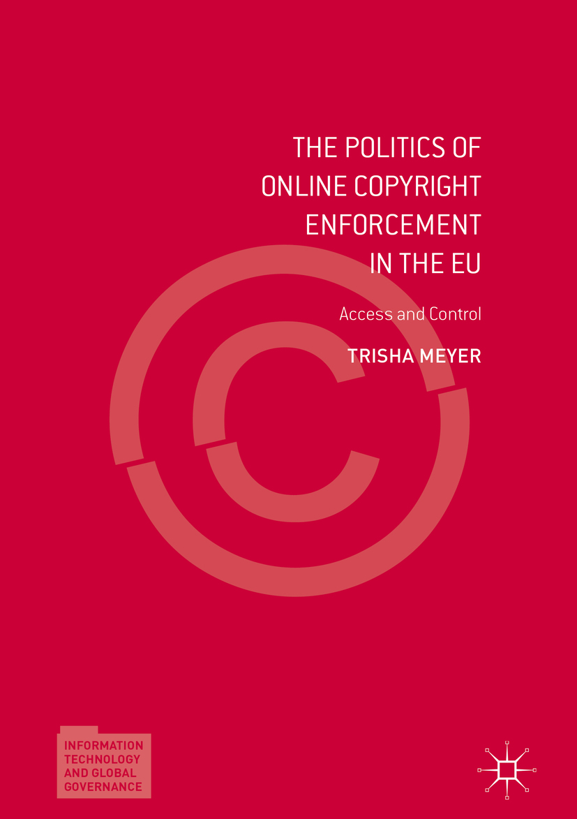 Meyer, Trisha - The Politics of Online Copyright Enforcement in the EU, ebook