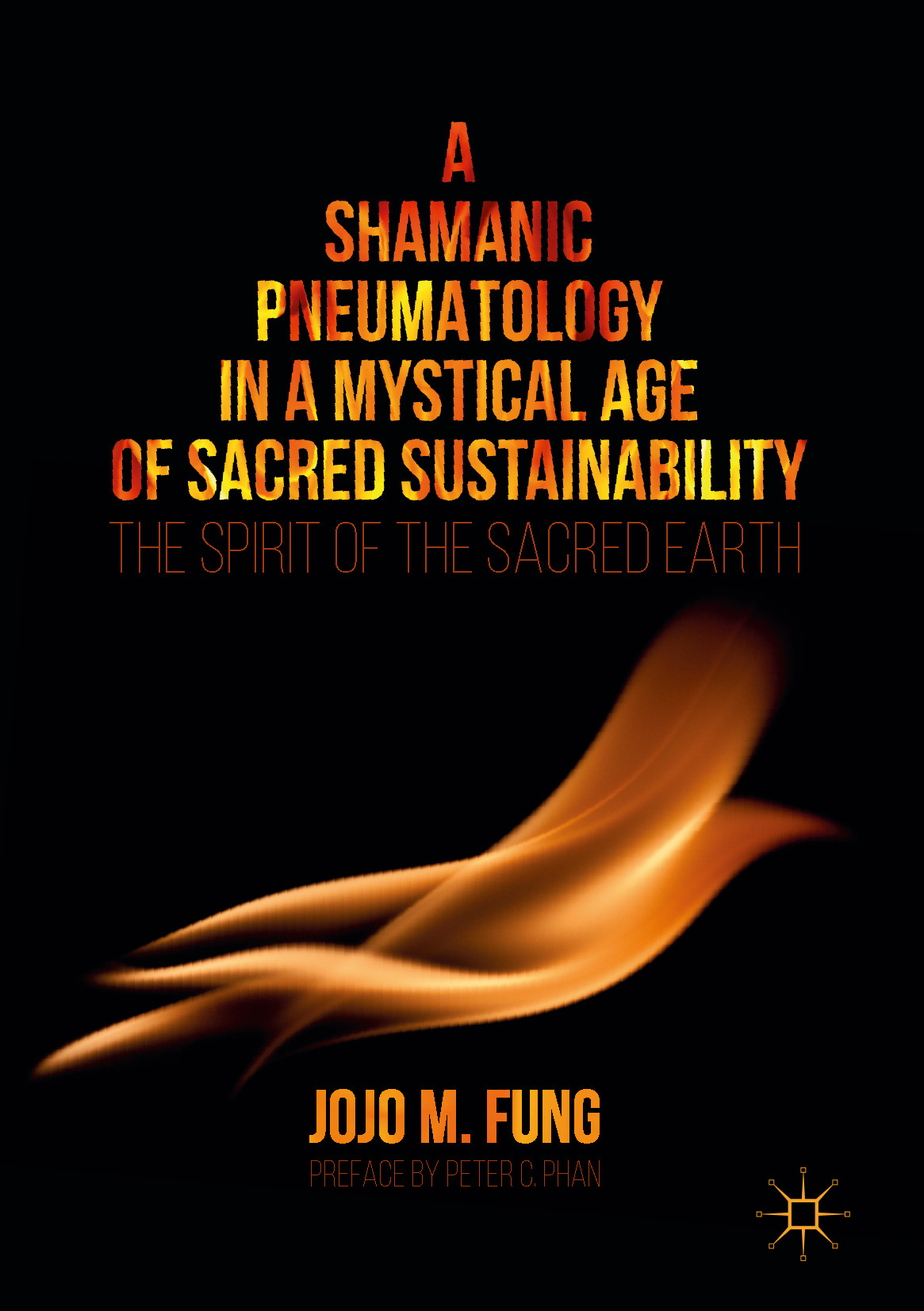 Fung, Jojo M. - A Shamanic Pneumatology in a Mystical Age of Sacred Sustainability, ebook