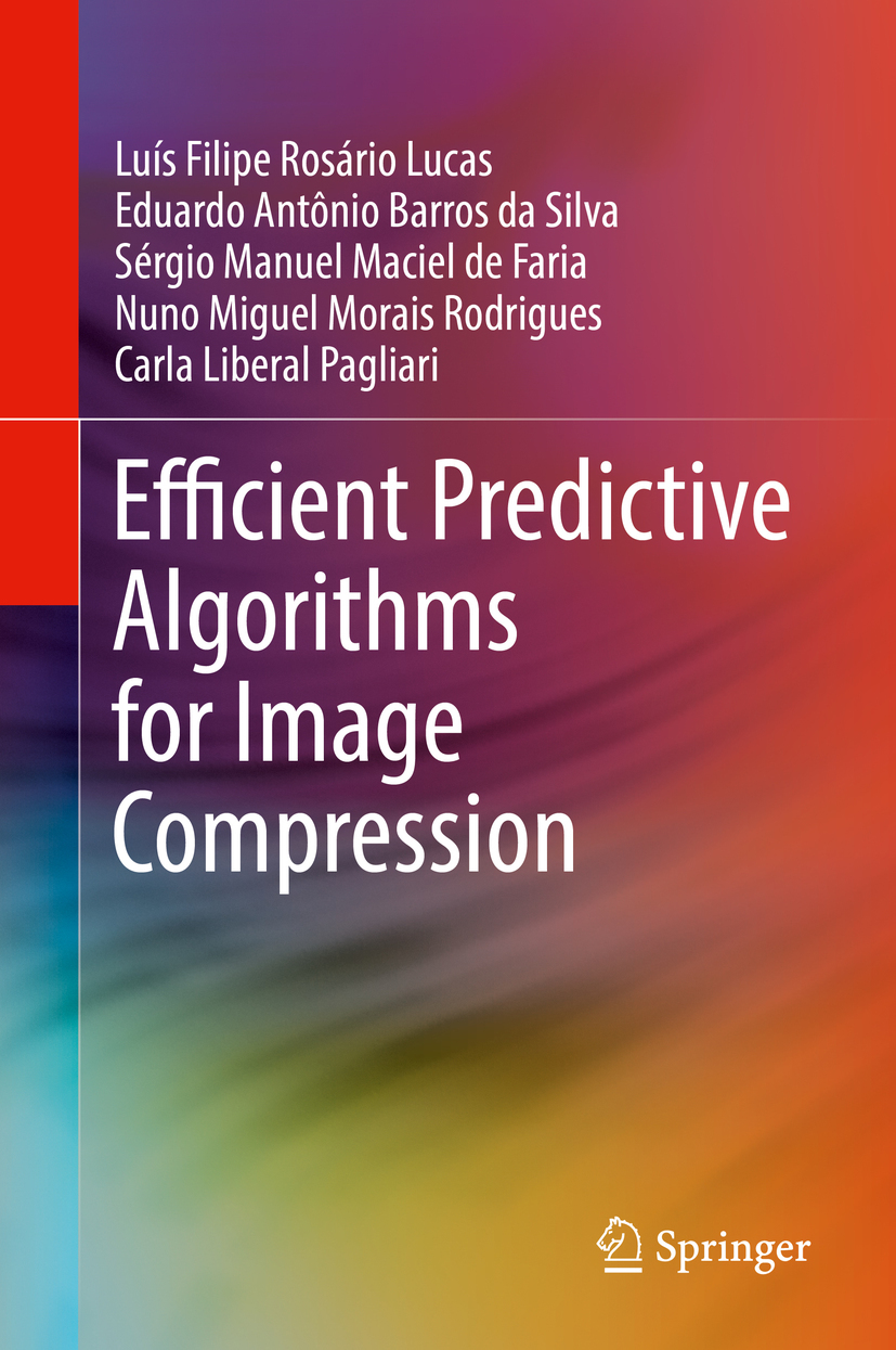 Faria, Sérgio Manuel Maciel de - Efficient Predictive Algorithms for Image Compression, ebook