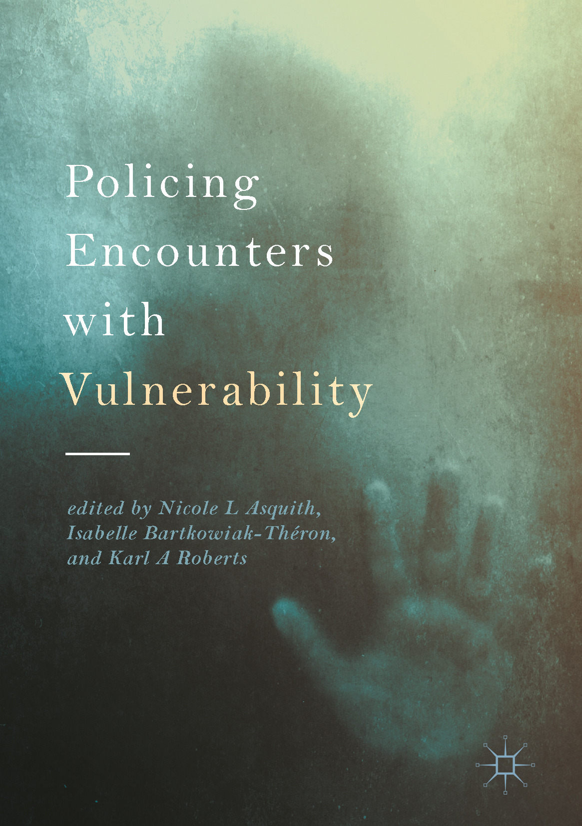 Asquith, Nicole L - Policing Encounters with Vulnerability, ebook