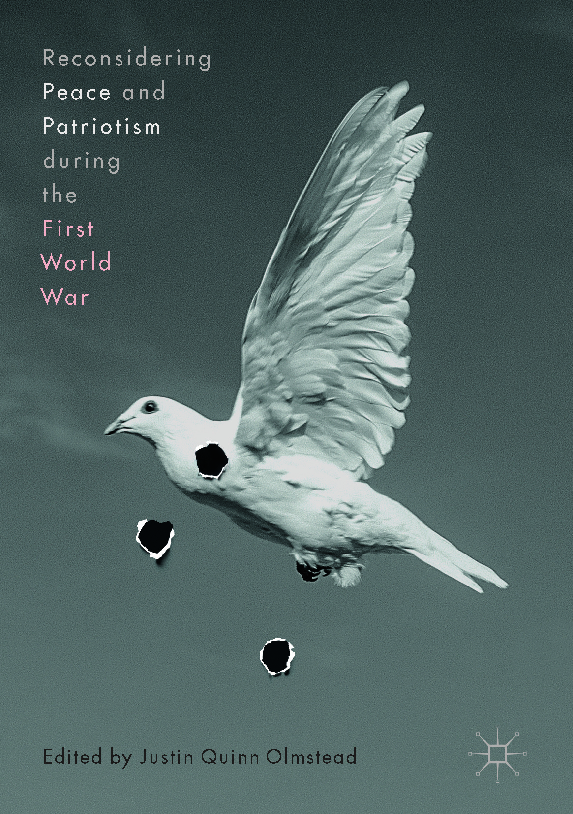 Olmstead, Justin Quinn - Reconsidering Peace and Patriotism during the First World War, ebook