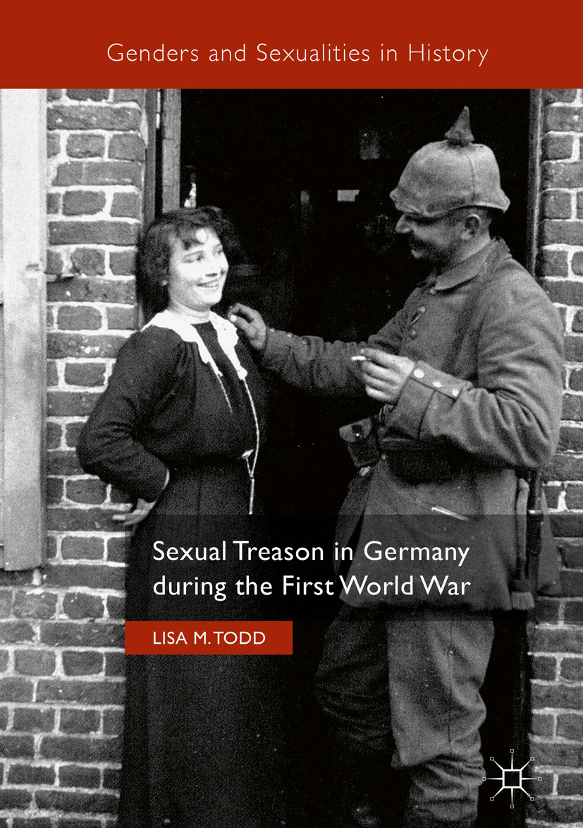 Todd, Lisa M. - Sexual Treason in Germany during the First World War, ebook