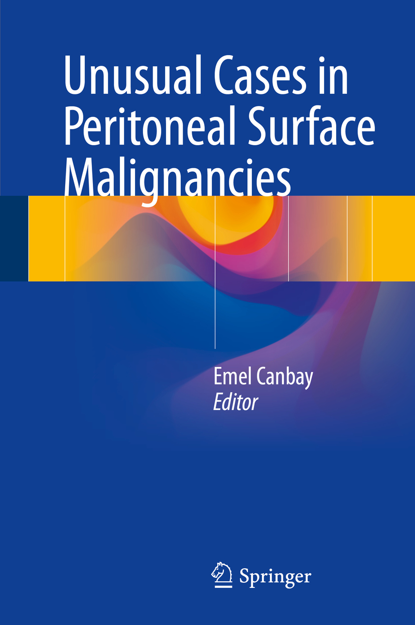 Canbay, Emel - Unusual Cases in Peritoneal Surface Malignancies, ebook