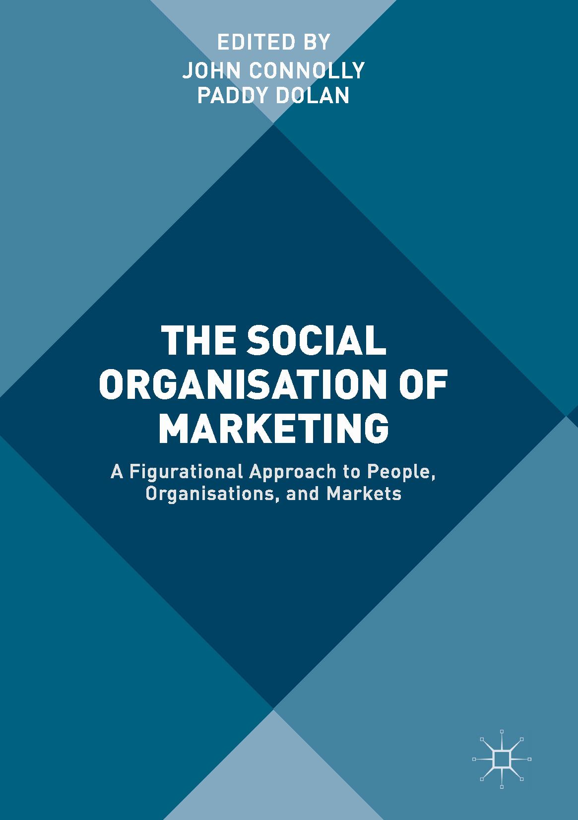 Connolly, John - The Social Organisation of Marketing, ebook
