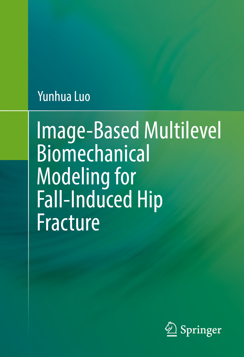 Luo, Yunhua - Image-Based Multilevel Biomechanical Modeling for Fall-Induced Hip Fracture, ebook