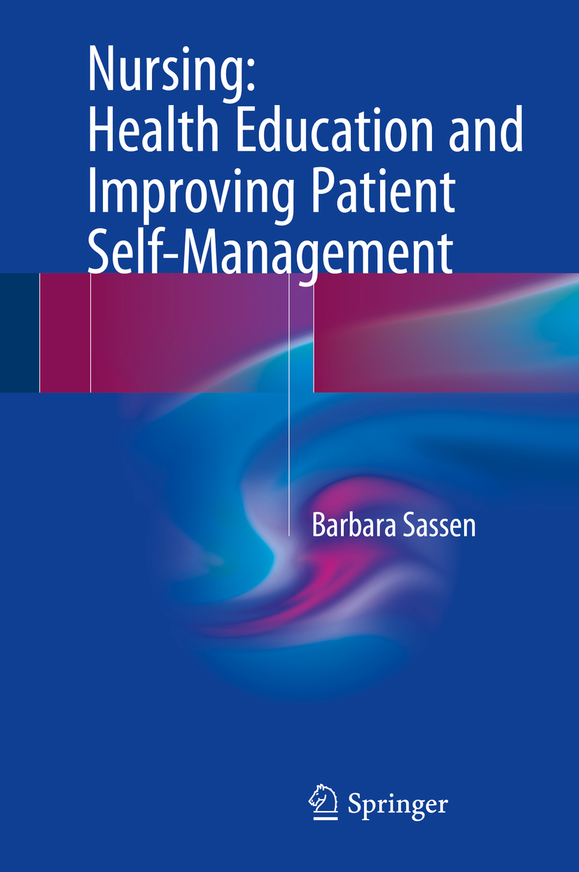 Sassen, Barbara - Nursing: Health Education and Improving Patient Self-Management, ebook
