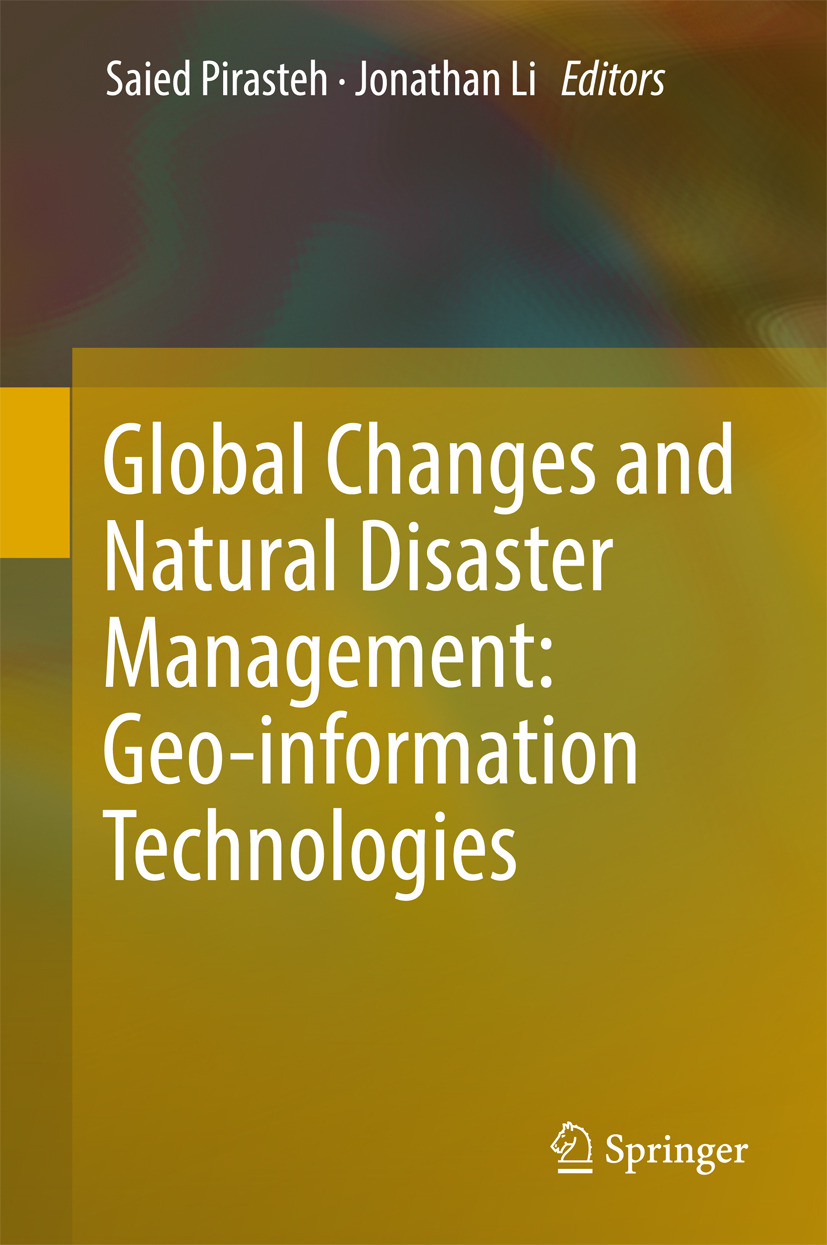 Li, Jonathan - Global Changes and Natural Disaster Management: Geo-information Technologies, ebook