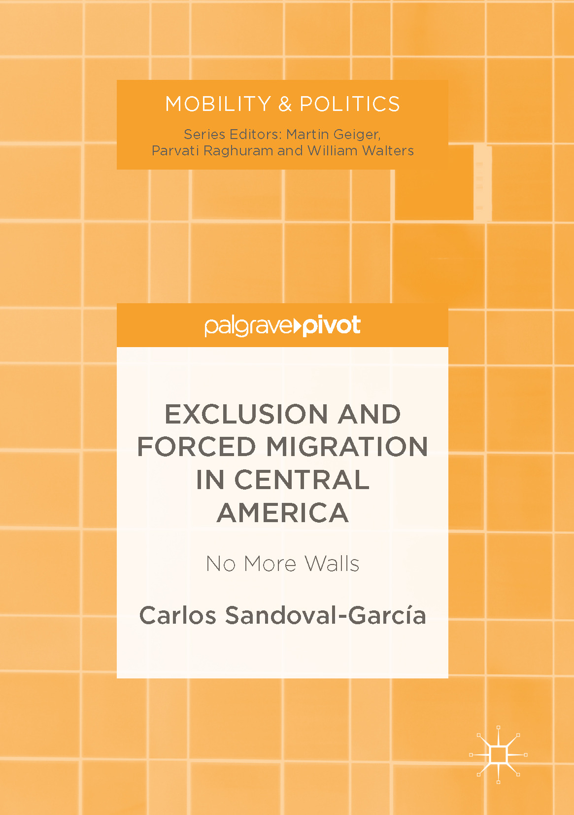 Sandoval-García, Carlos - Exclusion and Forced Migration in Central America, ebook