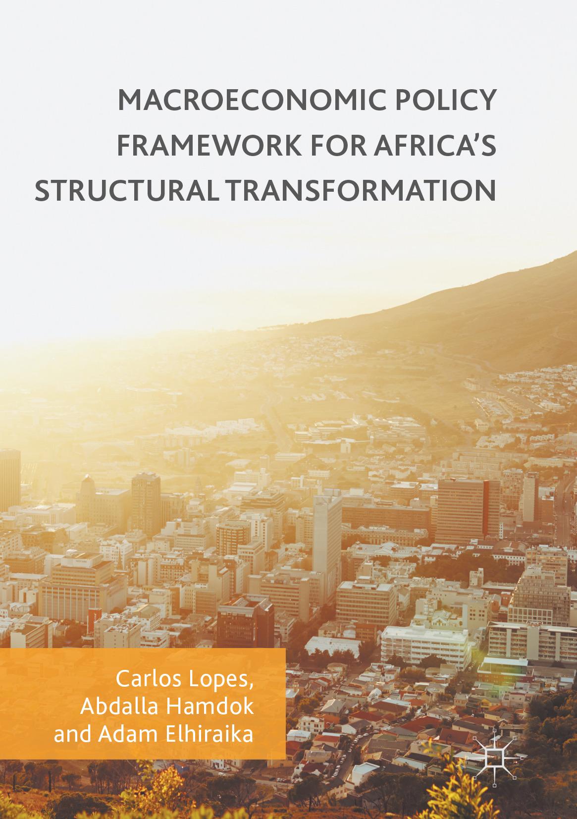 Elhiraika, Adam - Macroeconomic Policy Framework for Africa's Structural Transformation, ebook