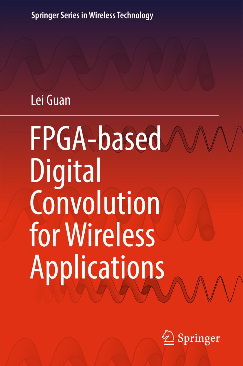 Guan, Lei - FPGA-based Digital Convolution for Wireless Applications, ebook
