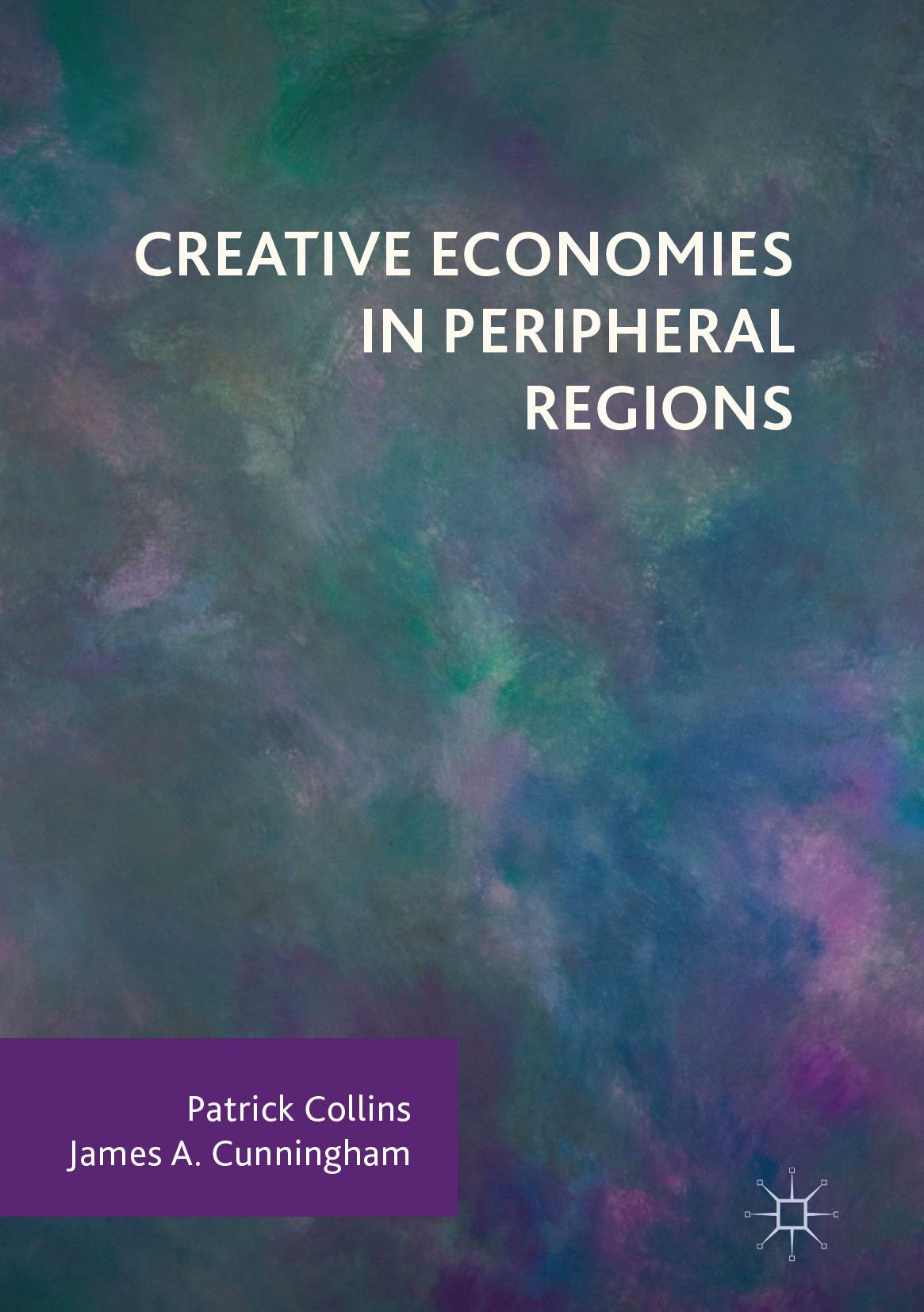 Collins, Patrick - Creative Economies in Peripheral Regions, ebook