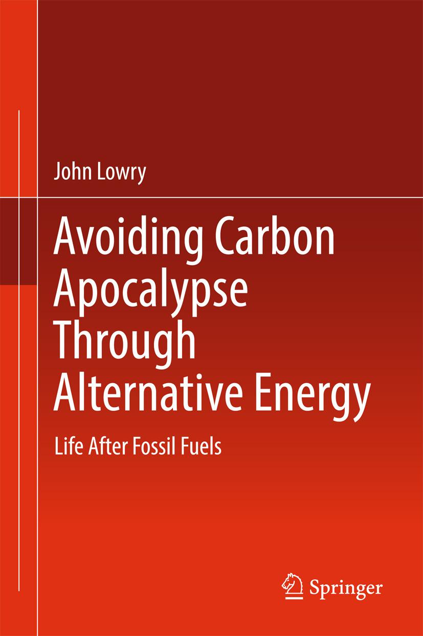 Lowry, John - Avoiding Carbon Apocalypse Through Alternative Energy, ebook