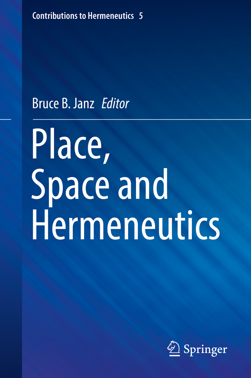 Janz, Bruce B. - Place, Space and Hermeneutics, ebook