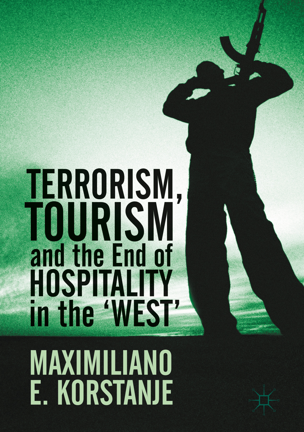 Korstanje, Maximiliano E. - Terrorism, Tourism and the End of Hospitality in the 'West', ebook