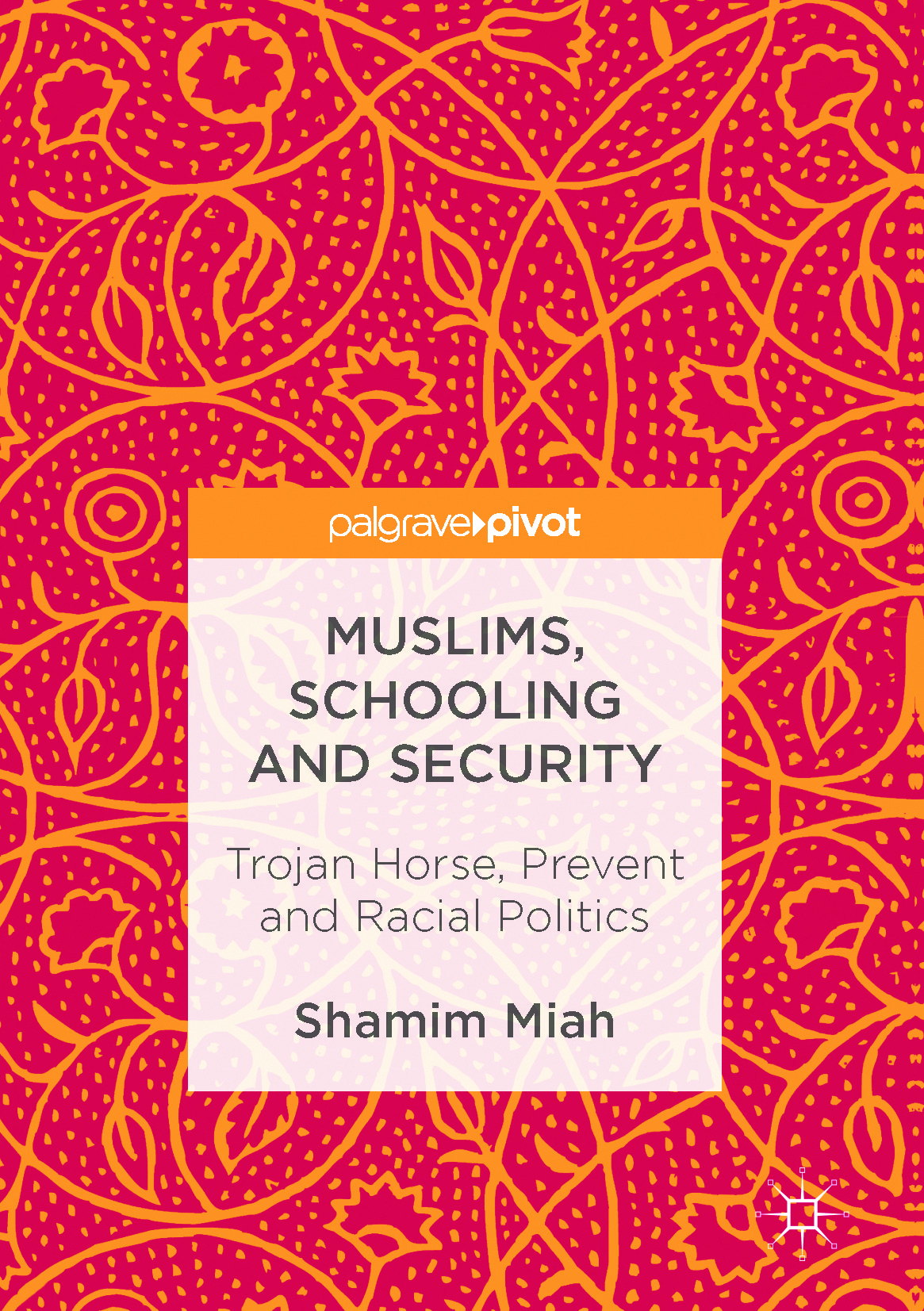 Miah, Shamim - Muslims, Schooling and Security, ebook