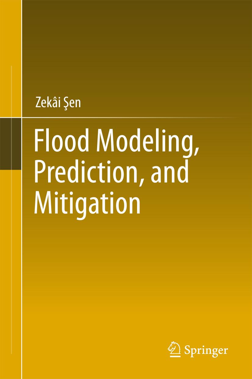 Şen, Zekâi - Flood Modeling, Prediction and Mitigation, ebook