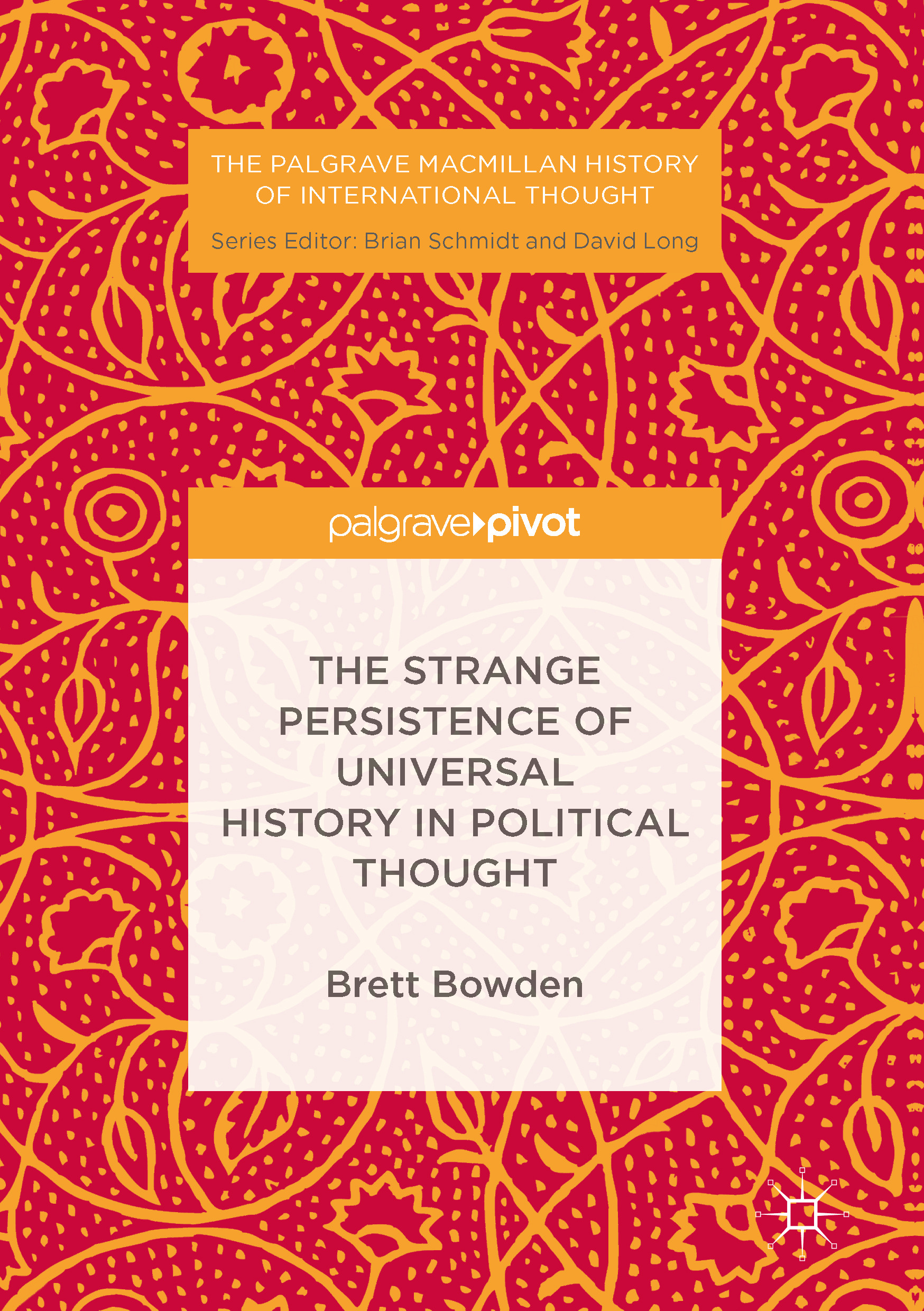 Bowden, Brett - The Strange Persistence of Universal History in Political Thought, ebook