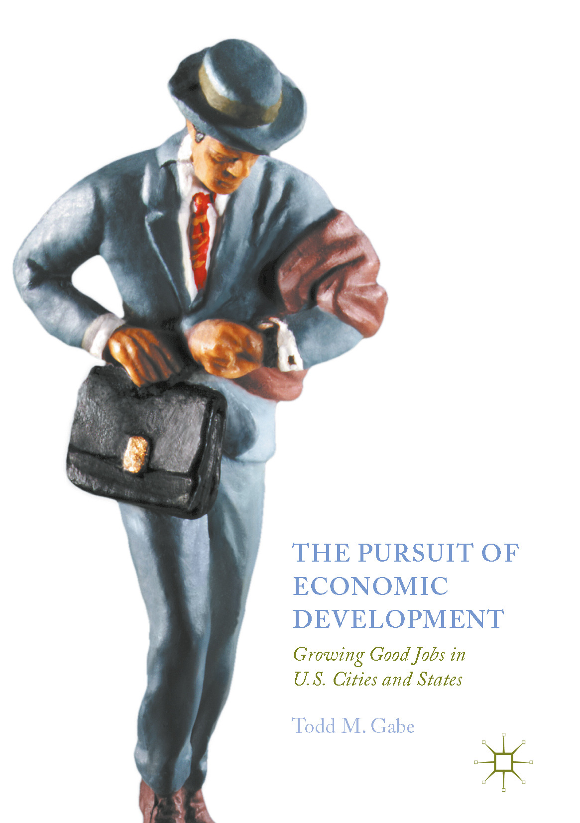 Gabe, Todd M. - The Pursuit of Economic Development, ebook