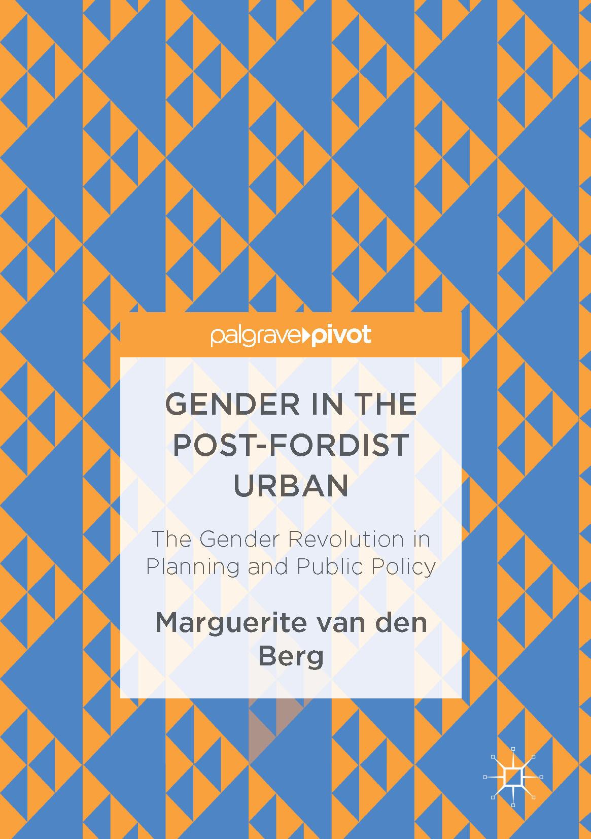 Berg, Marguerite van den - Gender in the Post-Fordist Urban, ebook