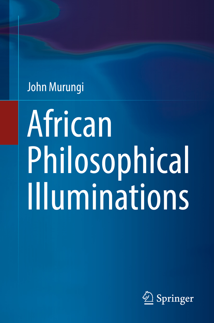 Murungi, John - African Philosophical Illuminations, ebook