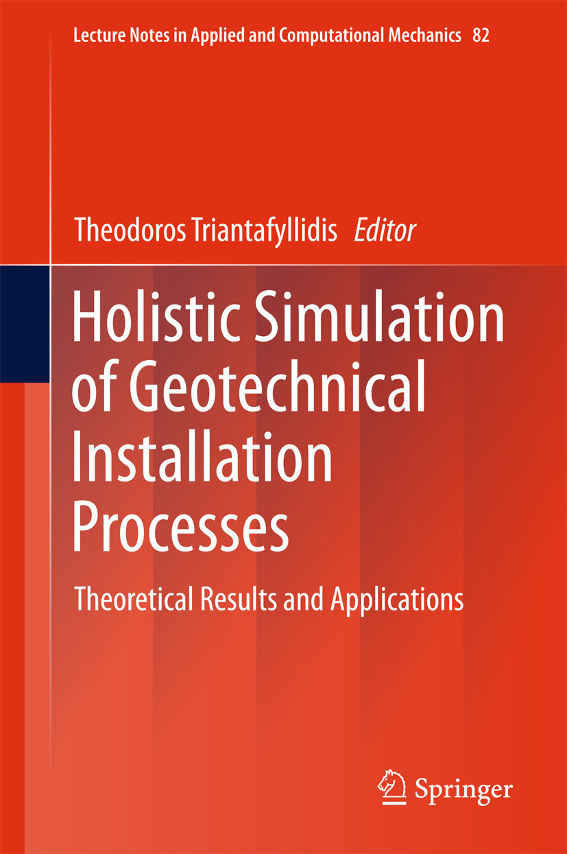 Triantafyllidis, Theodoros - Holistic Simulation of Geotechnical Installation Processes, ebook