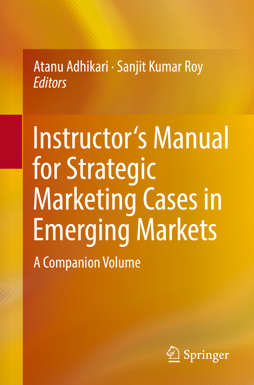 Adhikari, Atanu - Instructor's Manual for Strategic Marketing Cases in Emerging Markets, ebook
