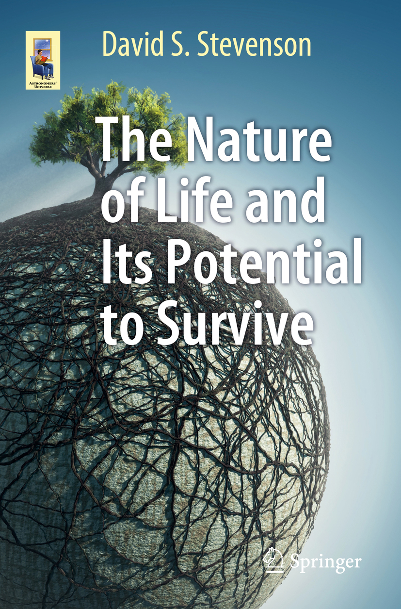 Stevenson, David S. - The Nature of Life and Its Potential to Survive, ebook