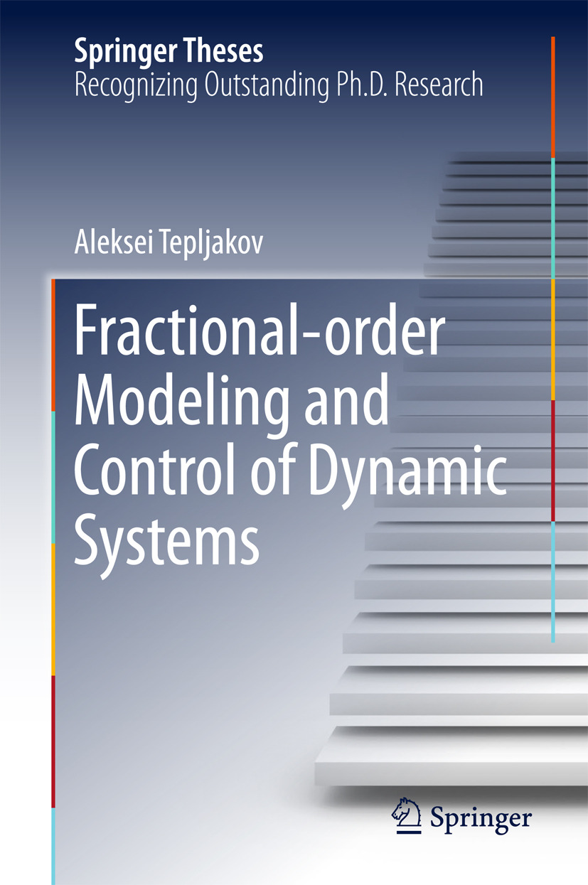 Tepljakov, Aleksei - Fractional-order Modeling and Control of Dynamic Systems, ebook