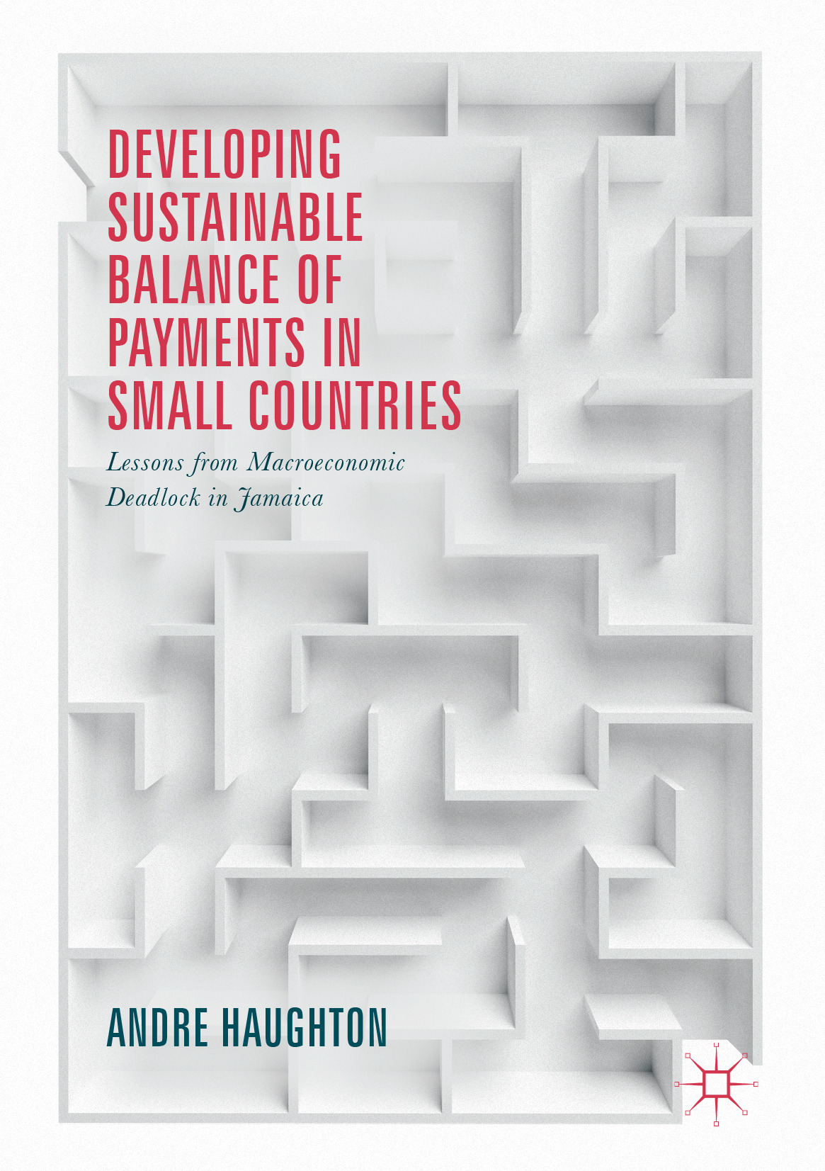 Haughton, Andre - Developing Sustainable Balance of Payments in Small Countries, ebook