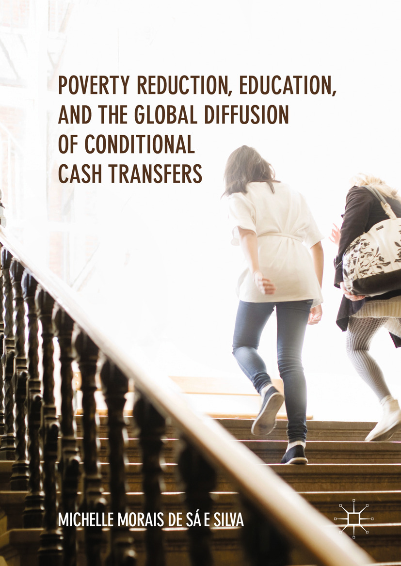 Silva, Michelle Morais de Sá e - Poverty Reduction, Education, and the Global Diffusion of Conditional Cash Transfers, ebook