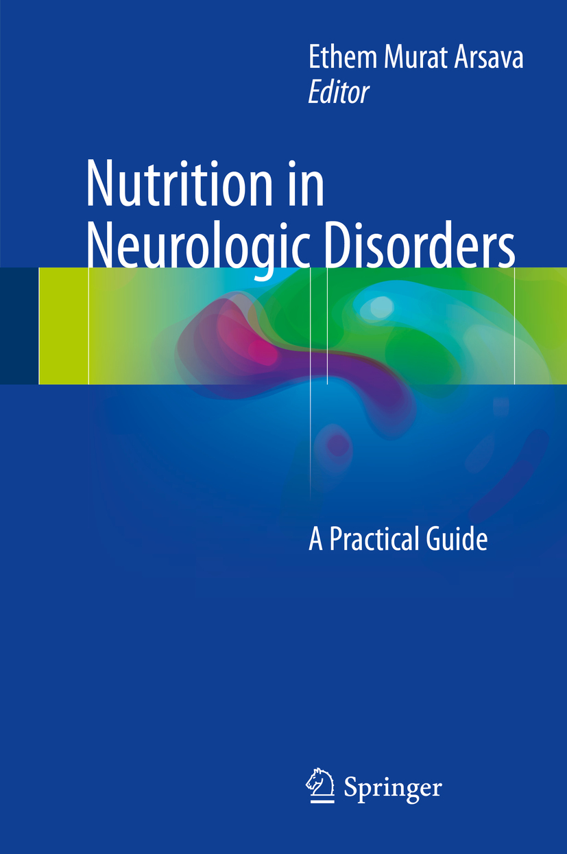Arsava, Ethem Murat - Nutrition in Neurologic Disorders, ebook