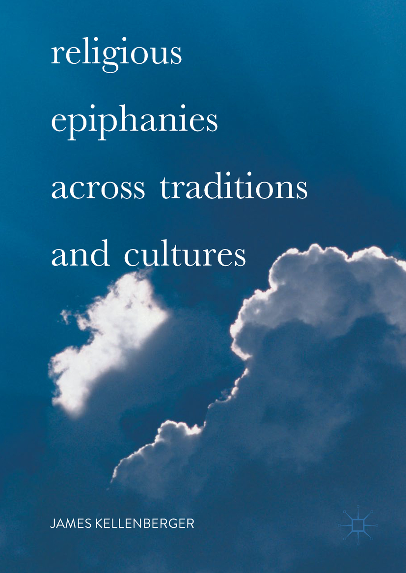 Kellenberger, James - Religious Epiphanies Across Traditions and Cultures, ebook
