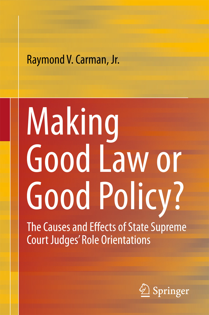 Carman, Raymond V. - Making Good Law or Good Policy?, ebook