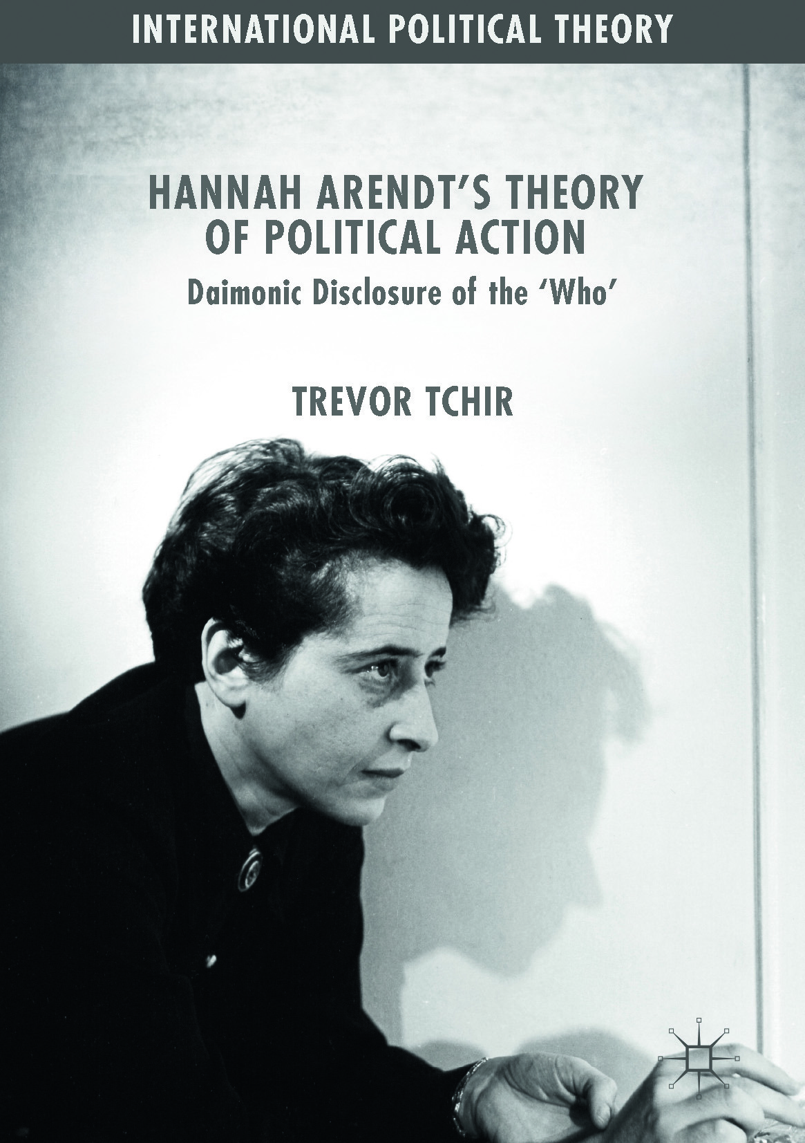 Tchir, Trevor - Hannah Arendt's Theory of Political Action, ebook