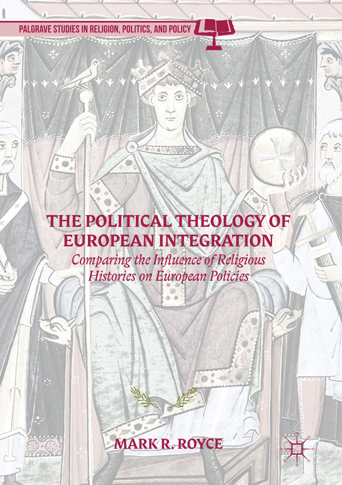 Royce, Mark R. - The Political Theology of European Integration, ebook