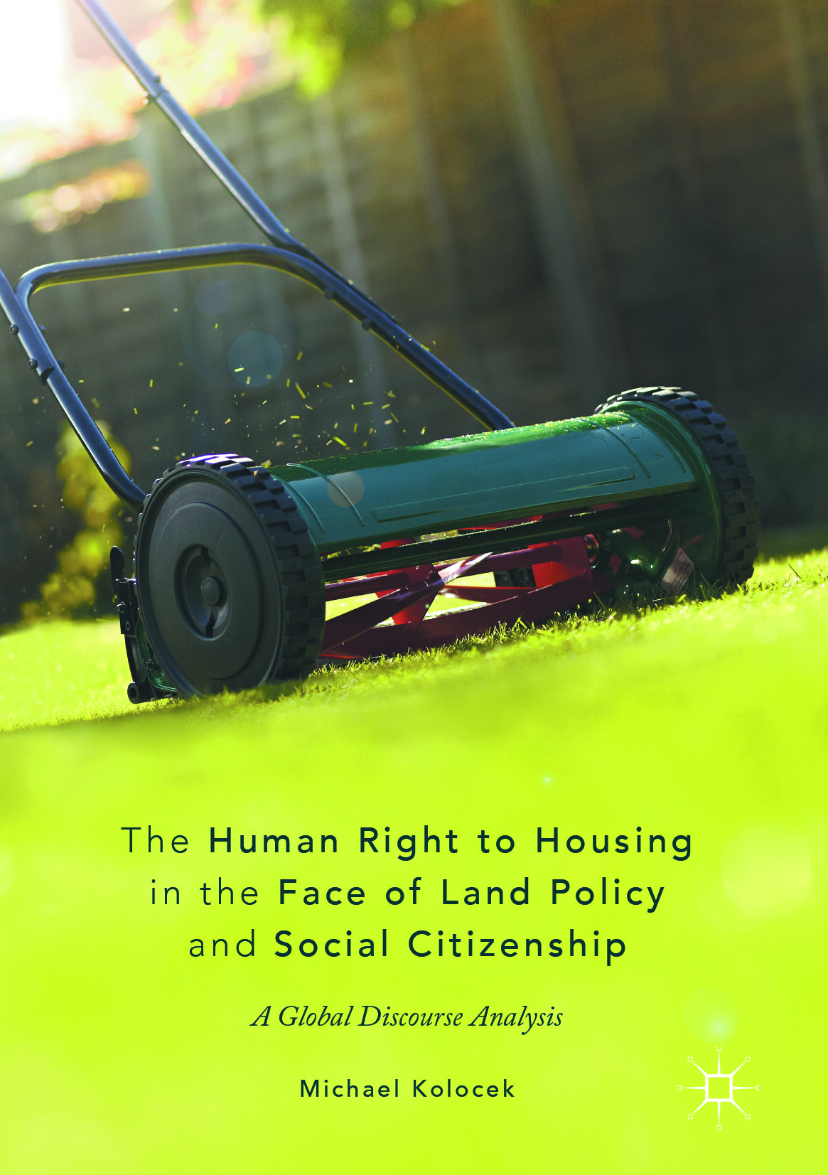 Kolocek, Michael - The Human Right to Housing in the Face of Land Policy and Social Citizenship, ebook