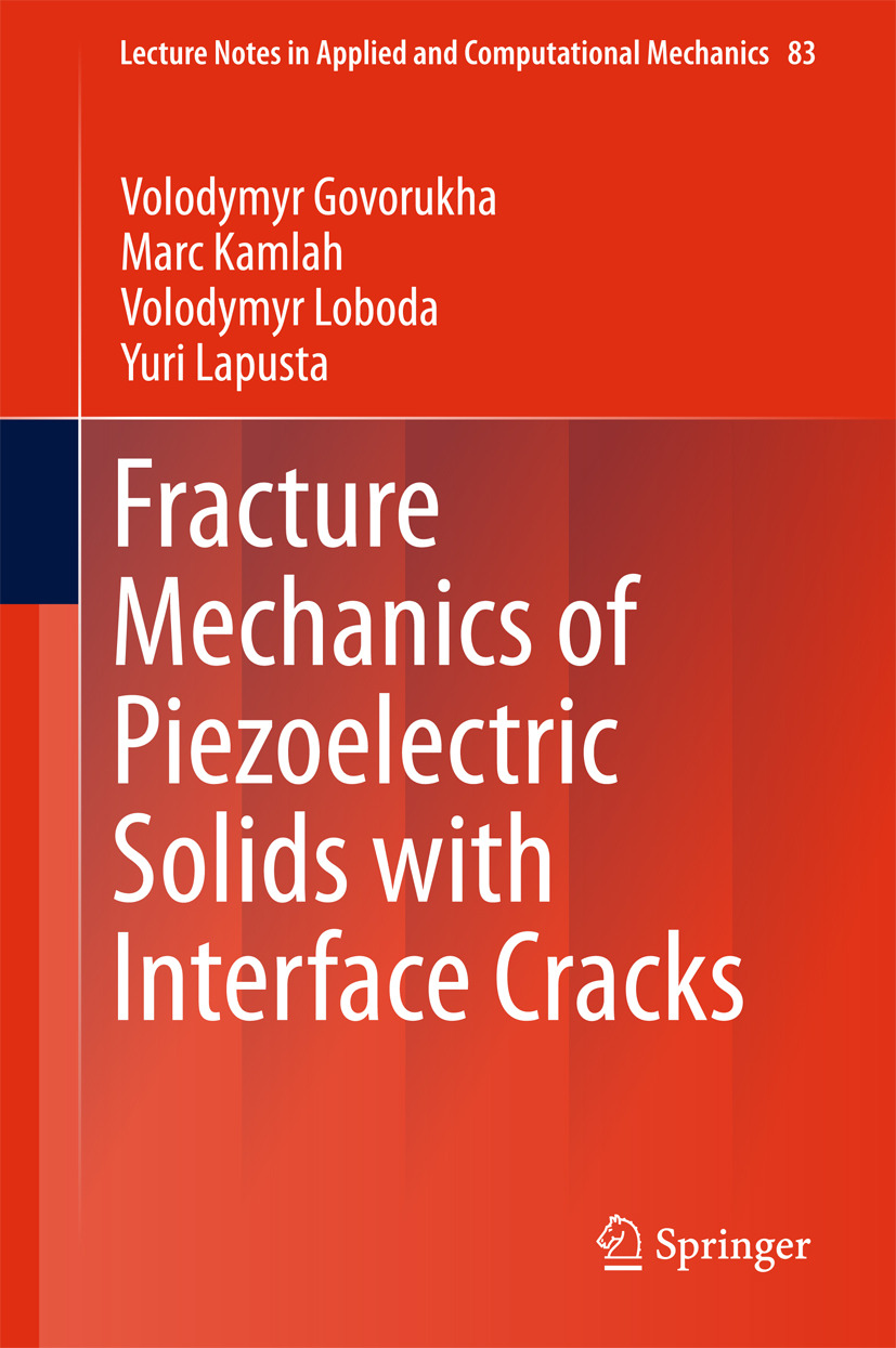 Govorukha, Volodymyr - Fracture Mechanics of Piezoelectric Solids with Interface Cracks, ebook