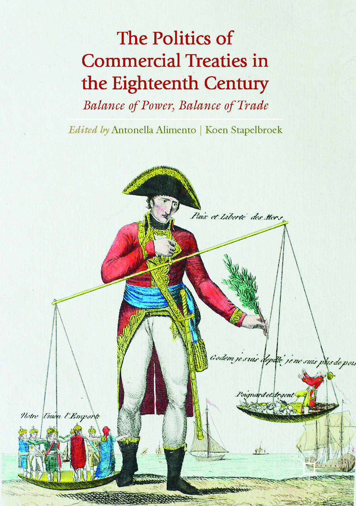 Alimento, Antonella - The Politics of Commercial Treaties in the Eighteenth Century, ebook